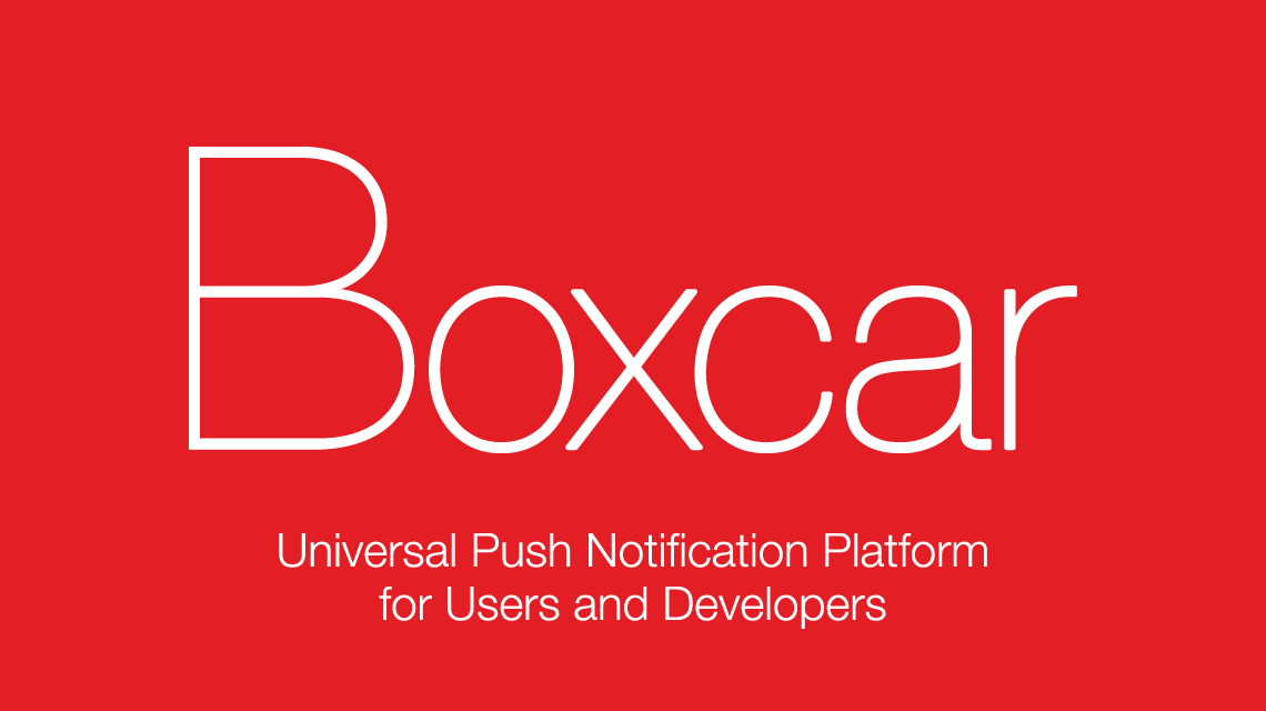Boxcar - Universal Push Notification Platform for Users and Developers